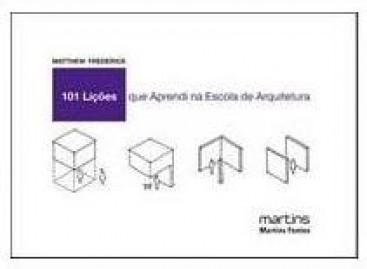 """Livro """"101 lições que aprendi na escola de arquitetura"""""""