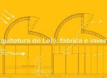 """Exposição """"A Arquitetura de Lelé: Fábrica e Invenção"""""""