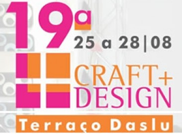 19ª Craft Design: 25 a 28 de Agosto